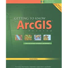 Getting to Know ArcGIS Desktop: Basics of ArcView, ArcEditor, and ArcInfo (Getting to Know (ESRI Press))