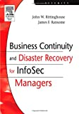 echange, troc John W. Rittinghouse, James F. Ransome - Business Continuity And Disaster Recovery for InfoSec Managers