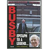 Busby: Epitaph to a Legendby Stan Liversedge
