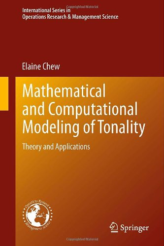 Mathematical and Computational Modeling of Tonality: Theory and Applications (International Series in Operations Research & Management Science)