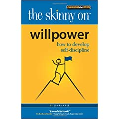 Learn more about the book, The Skinny on Willpower: How To Develop Self-Discipline