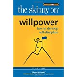 Willpower: How to Develop Self-Discipline (Skinny on)by Jim Randel