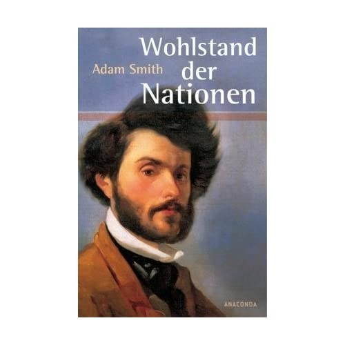 Wohlstand der Nationen Adam Smith (Autor), Max Stirner