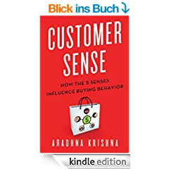Customer Sense: How the 5 Senses Influence Buying Behavior