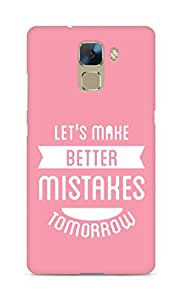 Amez Lets make better Mistakes Tomorrow Back Cover For Huawei Honor 7