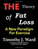 img - for The Theory of Fat Loss: A New Paradigm for Exercise book / textbook / text book