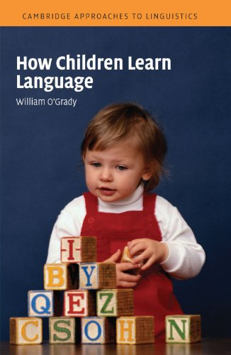 How Children Learn Language (Cambridge Approaches to...