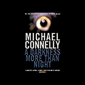 A Darkness More Than Night | [Michael Connelly]