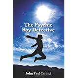The Psychic Boy Detective ~ John Paul Carinci