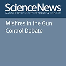 Misfires in the Gun Control Debate Other by Meghan Rosen Narrated by Jamie Renell