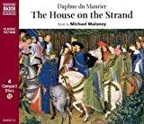 The House on the Strand (Naxos Classic Fiction) Daphne Du Maurier