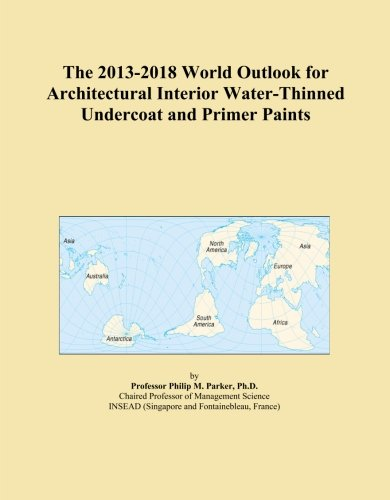the-2013-2018-world-outlook-for-architectural-interior-water-thinned-undercoat-and-primer-paints