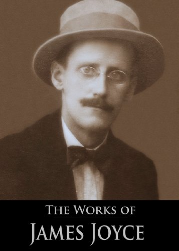 James Joyce - The Works of James Joyce: Chamber Music, Dubliners, A Portrait of the Artist as a Young Man, Ulysses (4 Books In Chronological Order With Active Table of Contents)