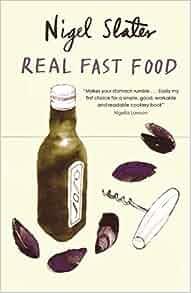 Nigel Slater Real Fast Food Recipes