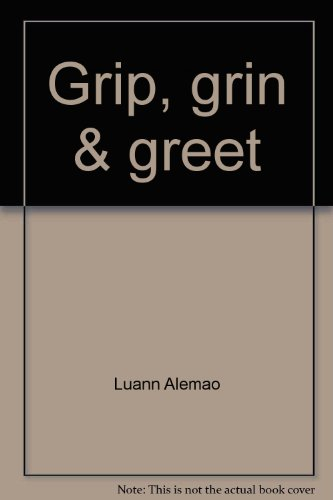 Grip, grin & greet: The POPular guide for success at work or play