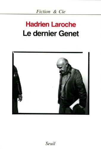 Hadrien Laroche - Le Dernier Genet. Histoire des hommes infâmes (Fiction et Cie)