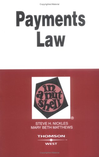 Payments Law In A Nutshell (Nutshell) (In a Nutshell (West Publishing))