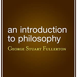An Introduction to Philosophy | [George Stuart Fullerton]