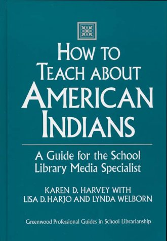 How to Teach about American Indians: A Guide for the...