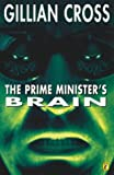THE PRIME MINISTER'S BRAIN: RETURN OF THE DEMON HEADMASTER (PUFFIN BOOKS) (0140323120) by GILLIAN CROSS