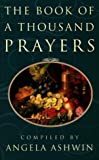 Angela Ashwin The Book of a Thousand Prayers
