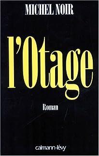 L'otage  : roman, Noir, Michel