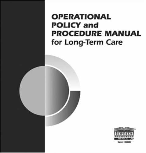 Operational Policy & Procedure Manual For Long Term Care Facilities