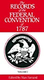 img - for The Records of the Federal Convention of 1787, Vol. 1 book / textbook / text book
