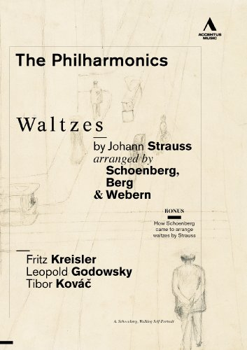 The Philharmonics - Waltzes by Johann Strauss arranged by Arnold Schoenberg, Alban Berg & Anton Webern