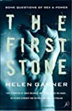 The First Stone: Some Questions of Sex and Power (0747532524) by Helen Garner