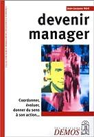 Devenir manager : Coordonner, évoluer, donner du sens à son action...