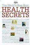 img - for The World's Best Kept Health Secrets by Ruth Binney, Jane Feinmann, Jane Garton, Barbara Lantin, Patsy Westcott (January 1, 2013) Hardcover book / textbook / text book