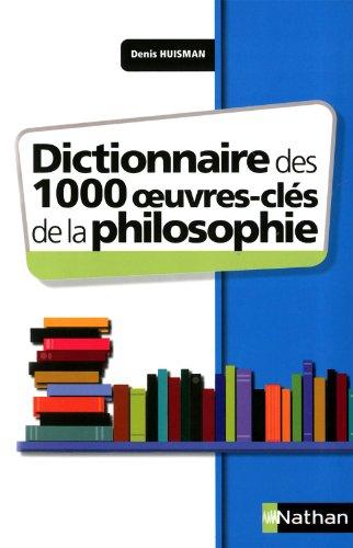 Dictionnaire des 1000 oeuvres-clés de la Philosophie (French Edition)