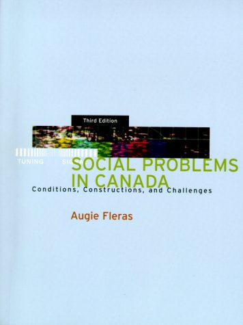 Social Problems in Canada: Conditions, Constructions and Challenges