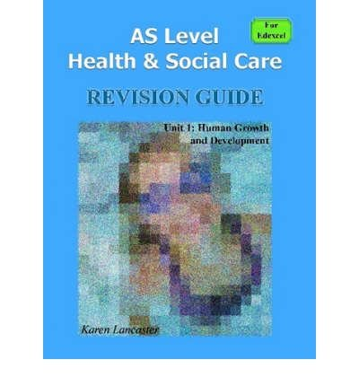AS Level Health & Social Care (for Edexcel) Revision Guide for Unit 1: Human Growth and Development (Paperback) - Common