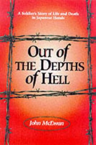 Out of the Depths of Hell: A Soldier's Story of Life and Death i
