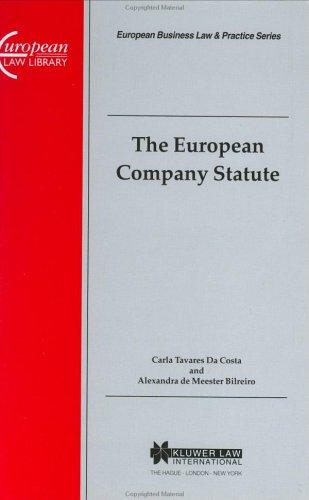 The European Company Statute (European Business Law & Practice Series)