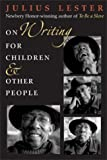 On Writing for Children & Other People (0803728670) by Lester, Julius