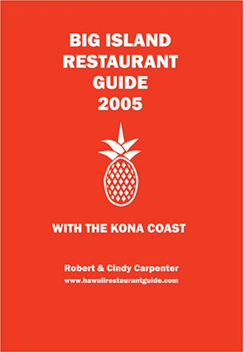 Big Island Restaurant Guide 2005 With The Kona Coast