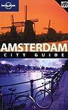 Amsterdam: City Guide (Lonely Planet Amsterdam) - Karla Zimmerman, Caroline Sieg, Ryan Ver Bergmoes