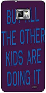 Snoogg But All The Other Kids Are Doing It 2916 Hard Back Case Cover Shield F...