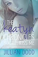 Kiss Me (The Keatyn Chronicles series Book 2)
