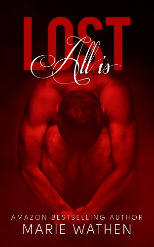 All is Lost (All Series, Book 2) by Marie Wathen