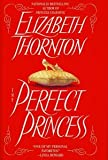 The Perfect Princess (0739421670) by Elizabeth Thornton