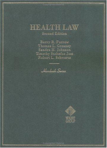 Furrow, Greaney, Johnson, Jost and Schwartz' Health Law, 2d (Hornbook Series)