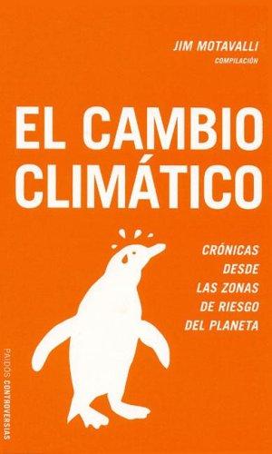 El Cambio Climatico/The Heat: Cronicas desde las zonas de riesgo del planeta/Dispatches from the Frontlines of Climate Change (Paidos Controversias) (Spanish Edition) (Frontline Heat compare prices)