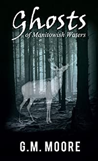(FREE on 12/2) Ghosts Of Manitowish Waters by G.M. Moore - http://eBooksHabit.com