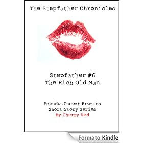 The Stepfather Chronicles : Stepfather #6 - The Rich Old Man