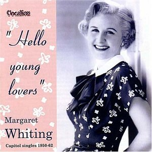 Margaret Whiting - Hello Young Lovers: Capitol Singles 1950-62 - Zortam Music