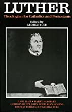 Luther: Theologian for the Catholics and…